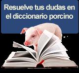 Resuelve tus dudas en el diccionario de porcino