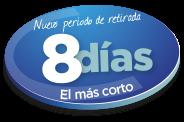 CORTO PERÍODO DE RETIRADA: 8 DÍAS