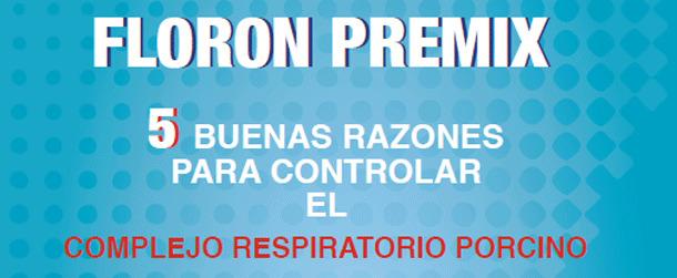 FLORON – Una apuesta segura y eficaz: 5 buenas razones para controlar el complejo respiratorio porcino